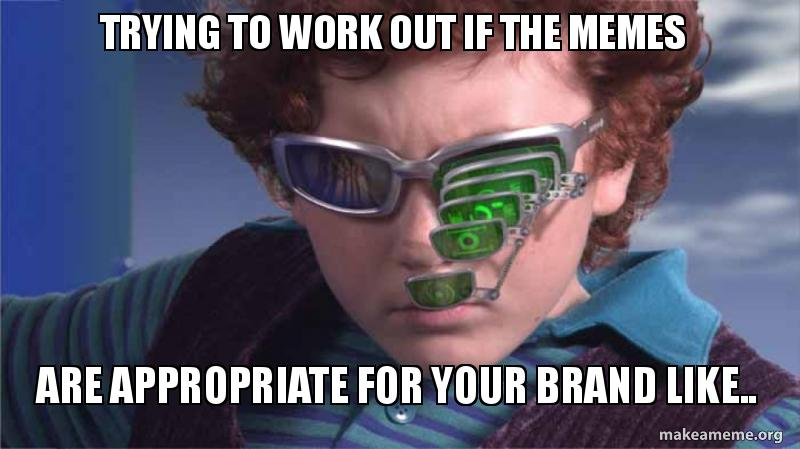 are memes appropriate for your brand strategy themrktngblog